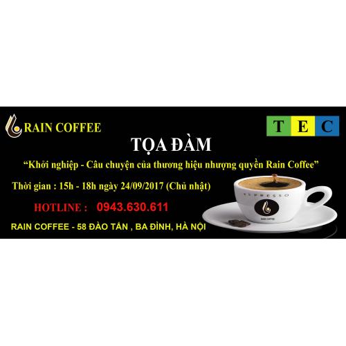 """Hội Thảo """" Cộng đồng khởi nghiệp - câu chuyện của thương hiệu nhượng quyền Rain Cofee"""""""